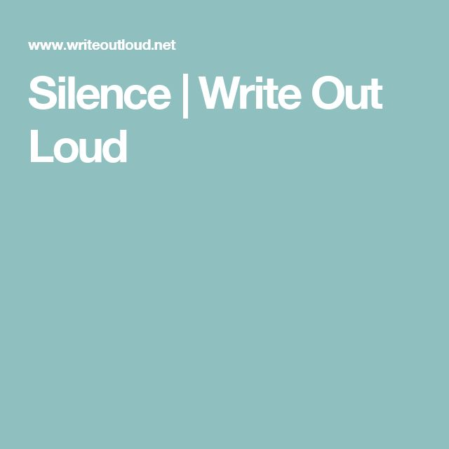 Silence | Write Out Loud
