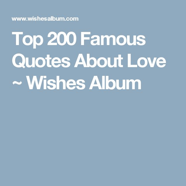 Top 200 Famous Quotes About Love ~ Wishes Album