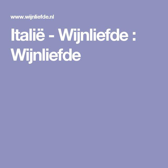 Italië - Wijnliefde  : Wijnliefde