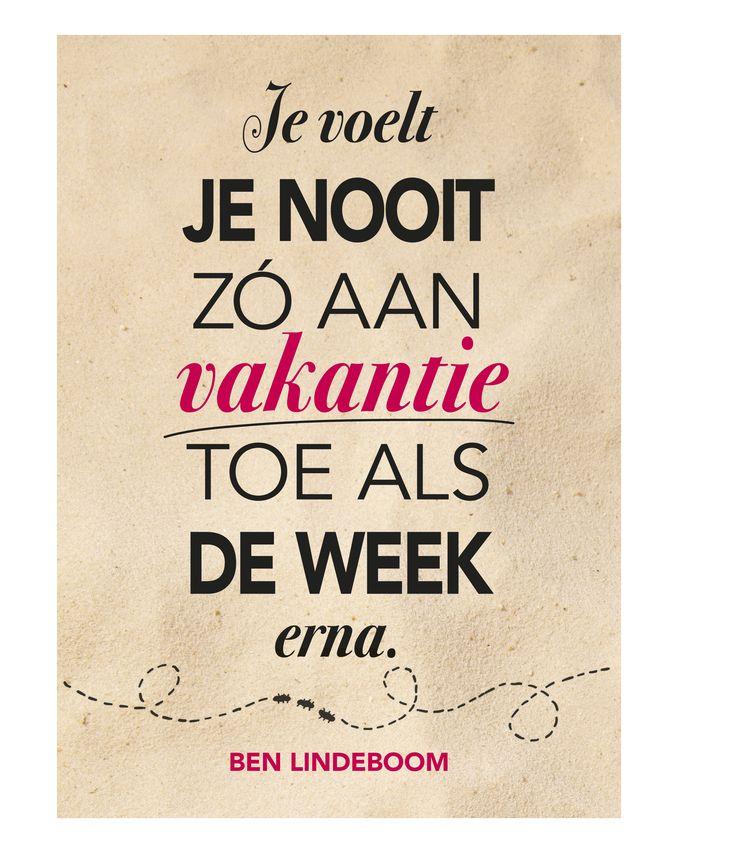 'Je voelt je nooit zó aan vakantie toe, als de week erna' #zomer #quote