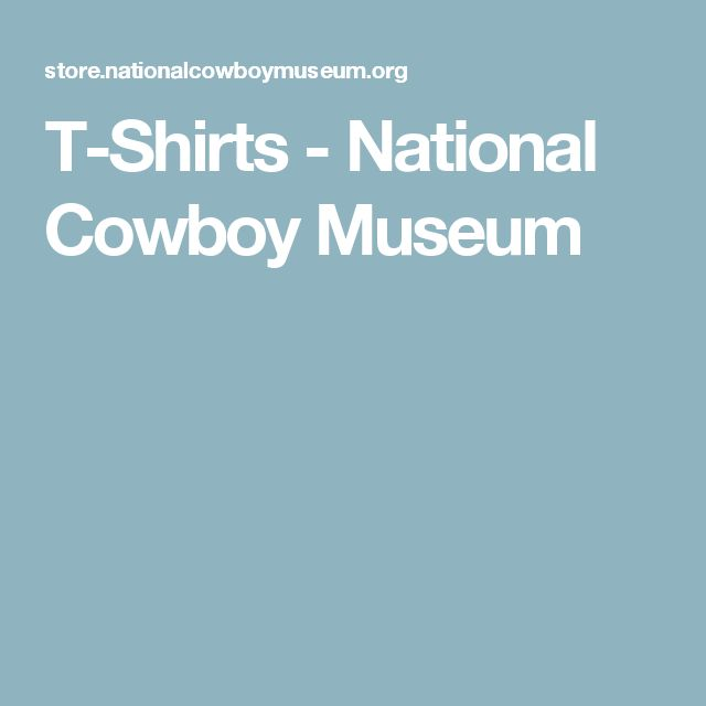 T-Shirts - National Cowboy Museum