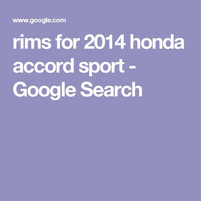 rims for 2014 honda accord sport - Google Search