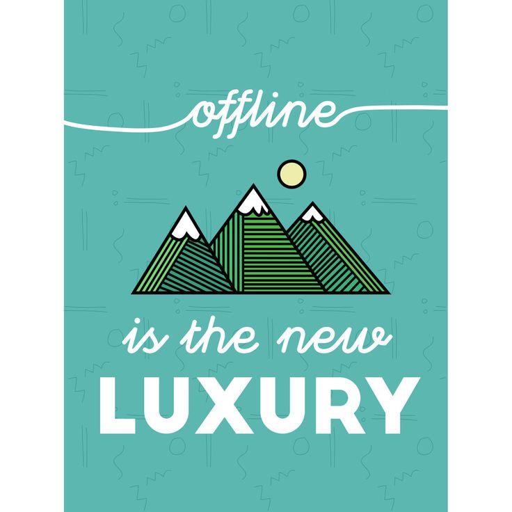 Offline is the New Luxury von Kim Schneider auf Poster, Leinwand, Acryl oder Alu