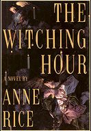 "Anne Rice - ""The Witching Hour"". I go back and read this thing again every few years."