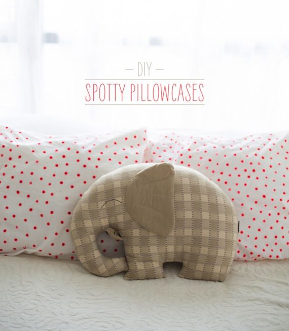 Creative: Eleven Simple Gifts To DIY (CUTE! DIY Spotty Pillowcases \u003d all kinds of polka dot win! via Say Yes to Hoboken) Love the elephant!