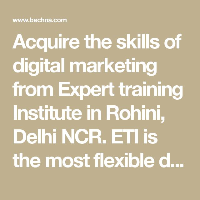 Acquire the skills of digital marketing from Expert training Institute in Rohini, Delhi NCR. ETI is the most flexible digital marketing institute. It provides options of flexible classes with support for missed classes. Also you get one year validity for the course. If at any point of time, you feel that you need repeating the course, you can repeat the course according to your convenience. ETI will provide full support in job hunting and also in starting your service. You will get training…