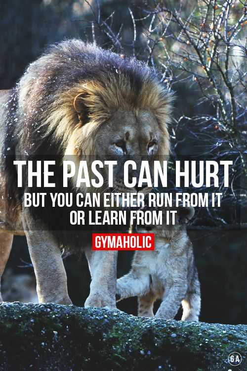 The past can hurt, but you can either run from it or learn from it!