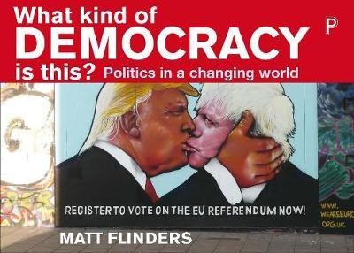 What kind of democracy is this? by Matt Flinders | Waterstones