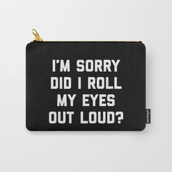 Roll My Eyes Funny Quote - $14