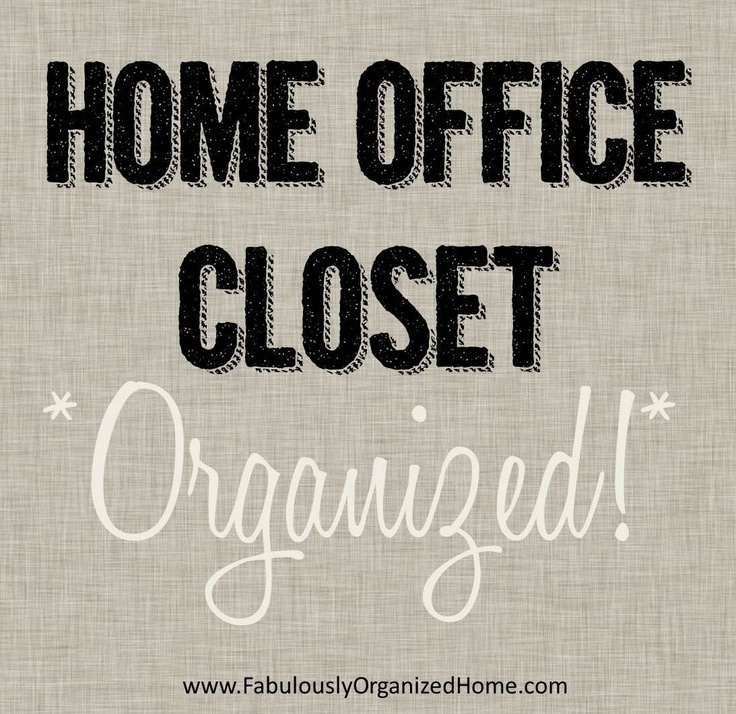 How I Organized My Home Office Closet Fabulously