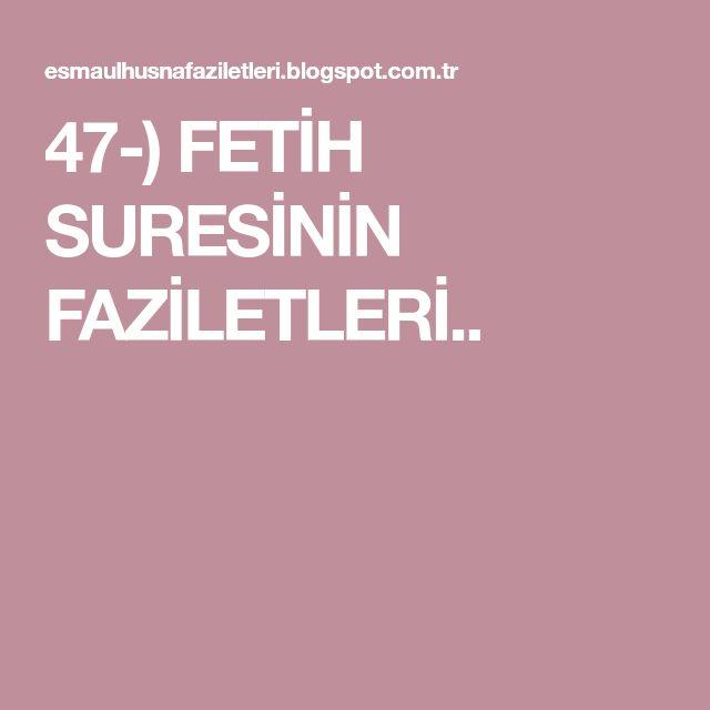 47-) FETİH SURESİNİN FAZİLETLERİ..