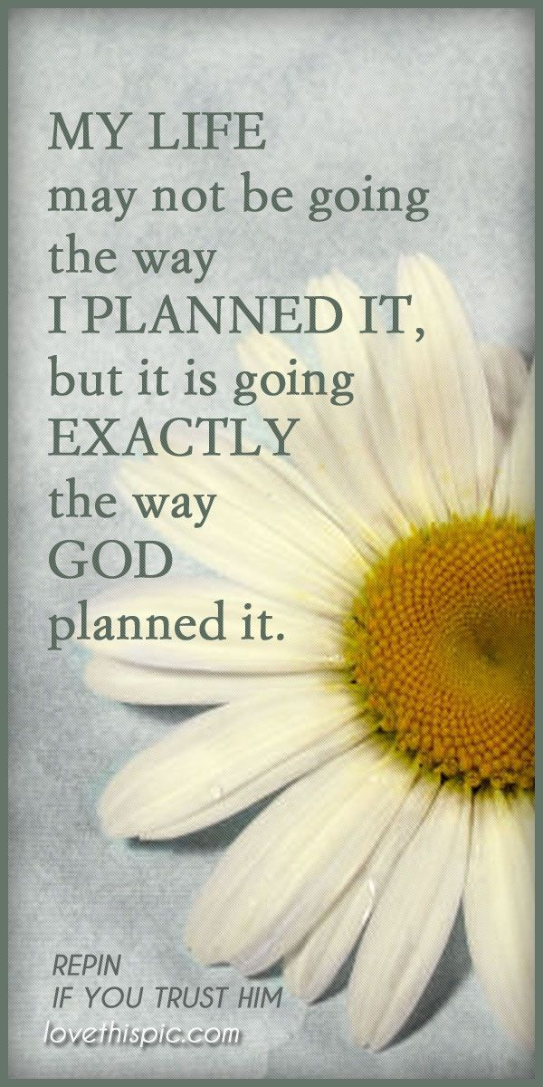 My Life Quotes Religious Quote God Truth Faith Believe Lord Him Plans