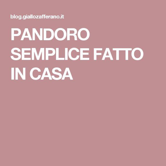 PANDORO SEMPLICE FATTO IN CASA