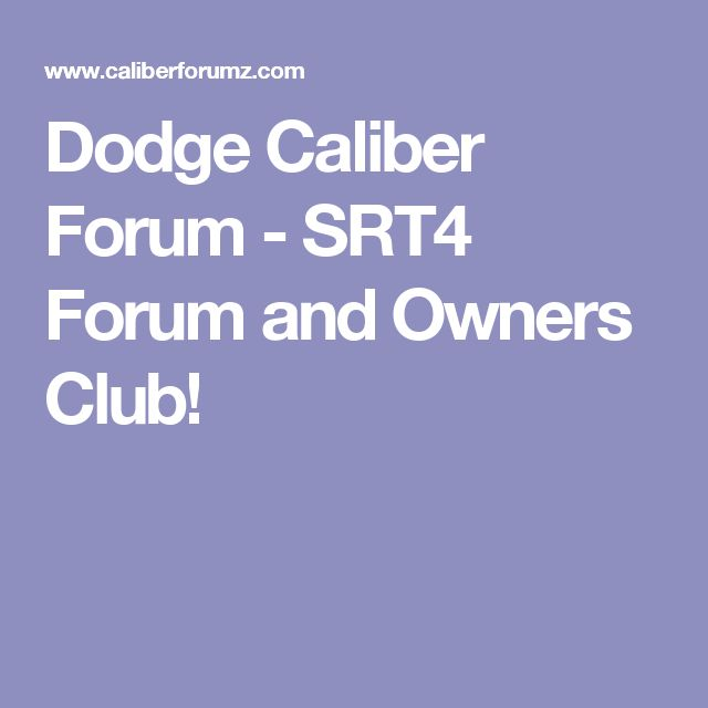 Dodge Caliber Forum - SRT4 Forum and Owners Club!