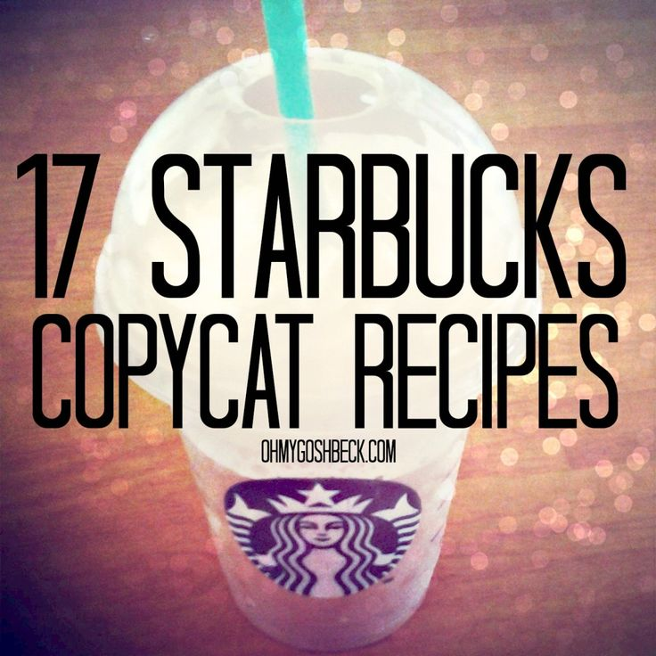 17 Starbucks Copycat Recipes