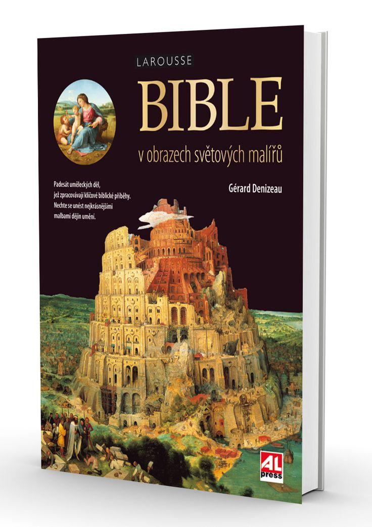 BIBLE V OBRAZECH SVĚTOVÝCH MALÍŘŮ - Gérard Denizeau…