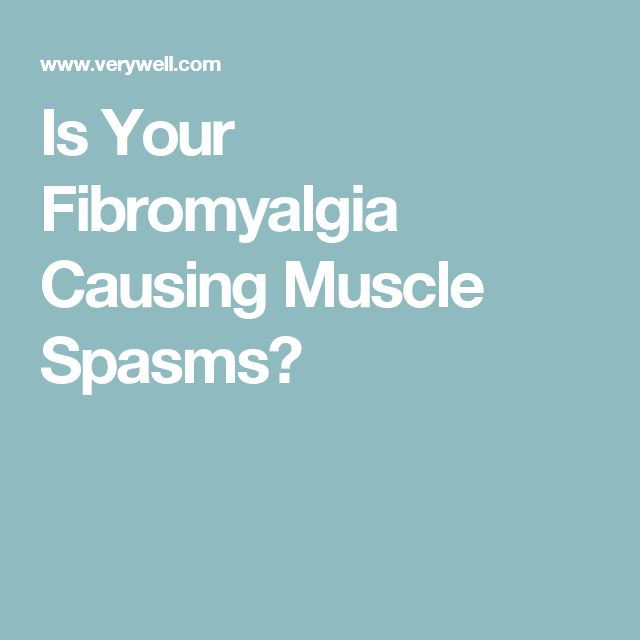 Is Your Fibromyalgia Causing Muscle Spasms?