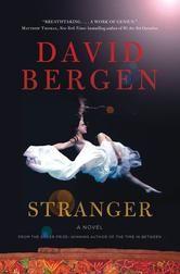 Stranger - A Novel ebook by David Bergen #KoboOpenUp #ReadMore #2016GillerPrize…