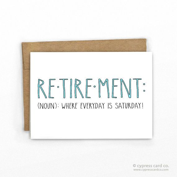 Funny Retirement Congratulations Card ~ Everyday is Saturday!