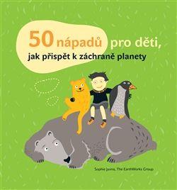50 nápadů pro děti jak přispět k záchraně planety - Hledat Googlem