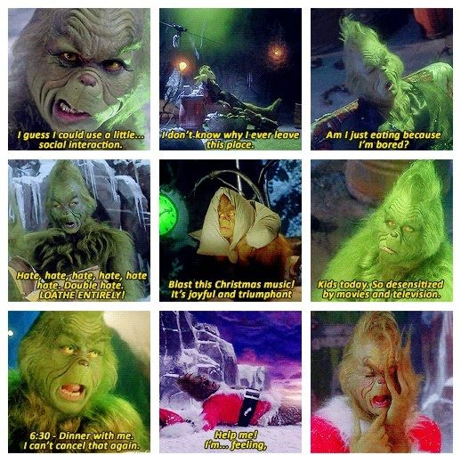 I've never realized how much I'm like the grinch omg :/ but I change in the end too haha