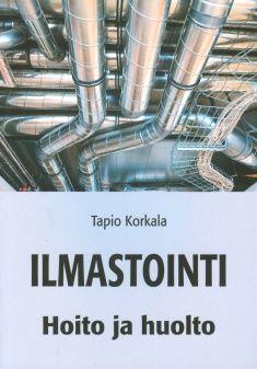 Ilmastointi : hoito ja huolto. Kirjoittaja: Tapio Korkala.