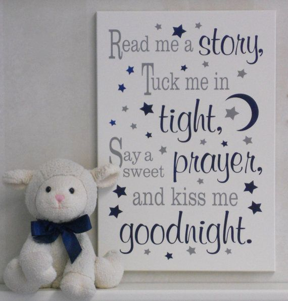 Read Me A Story Tuck Me In Tight Say A Sweet Prayer Kiss Me