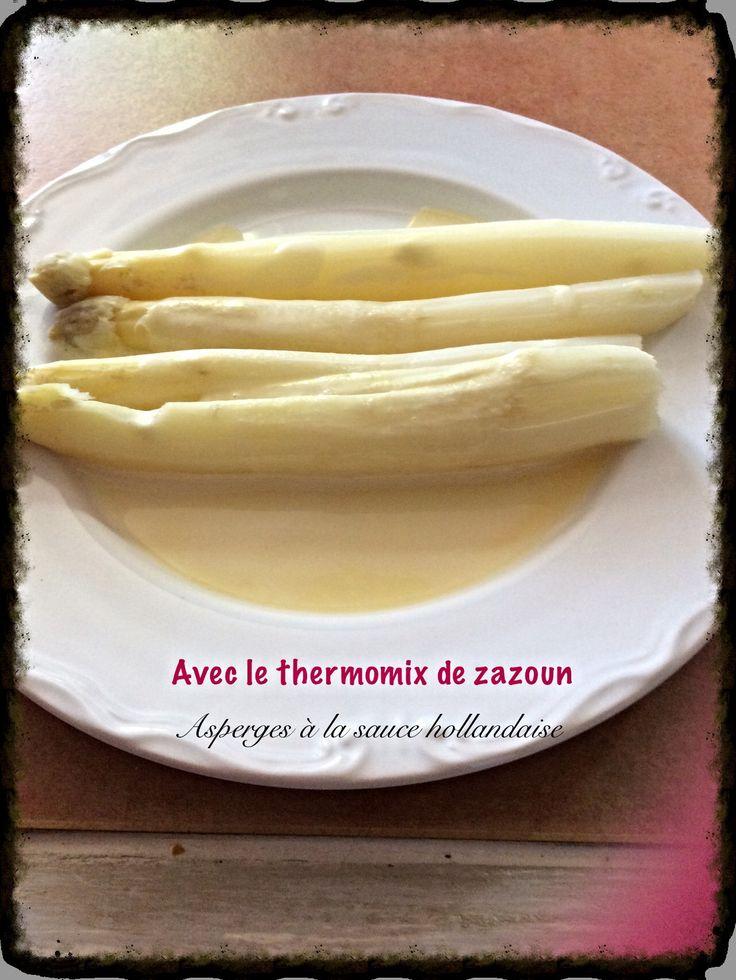 Asperges blanches à la sauce hollandaise thermomix | Avec le thermomix de zazoun
