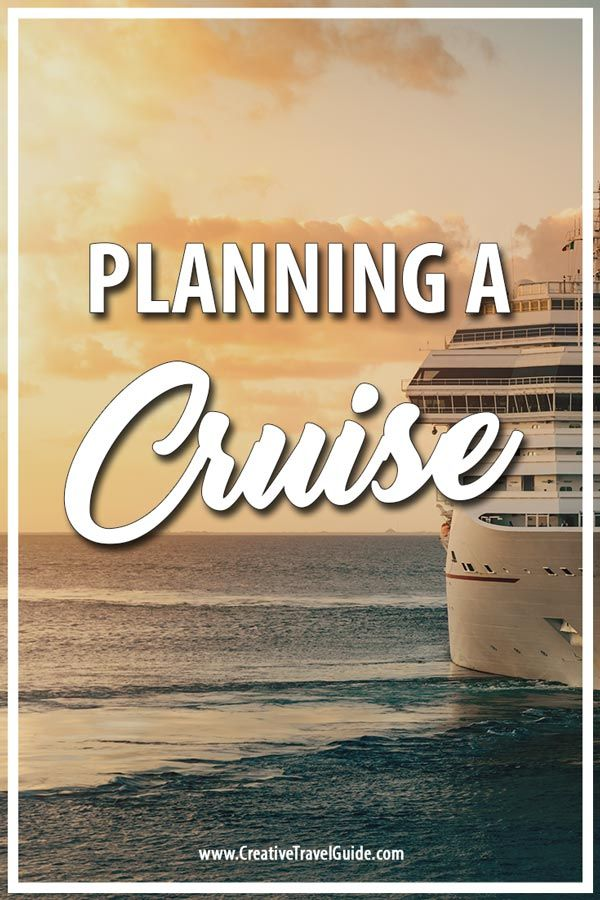 How To Plan A Cruise Holiday Cruise Holidays Cruise Travel Cruise