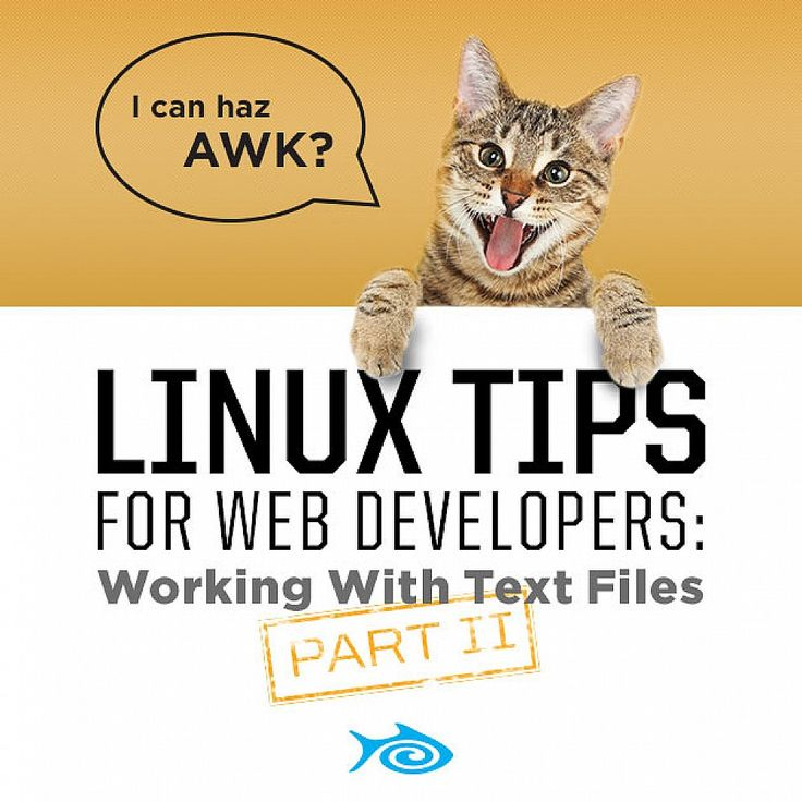 Linux Tips for Web Developers: Working with Text Files, Part 2