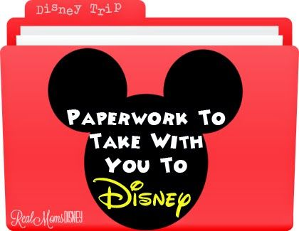 Real Mom's Disney: Know Before You Go - Paperwork to Bring With You!