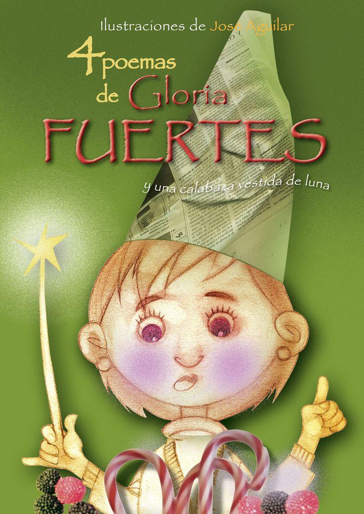 """4 poemas de Gloria Fuertes y una calabaza vestida de luna. Ilustraciones de José Aguilar. Publicado por Versos y trazos, 2007.  """"pequeña biografía de una poetisa con alma de niña"""""""
