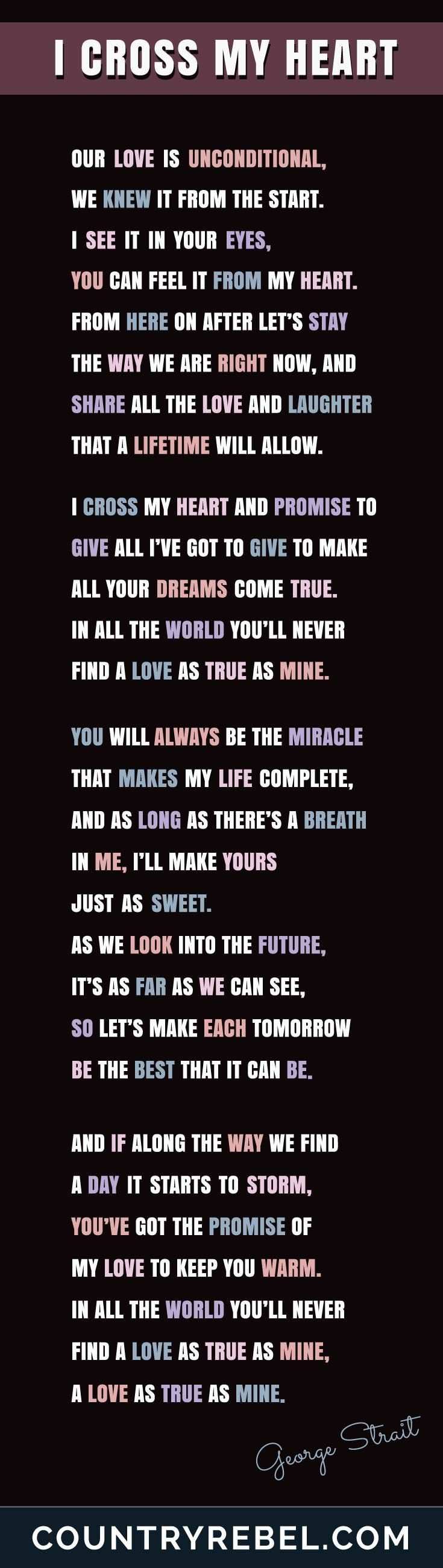 George Strait I Cross My Heart Lyrics | Country Music Quotes - Top Country Songs and Lyrics by Country Rebel Co http://countryrebel.com/blogs/videos/18863863-george-strait-i-cross-my-heart