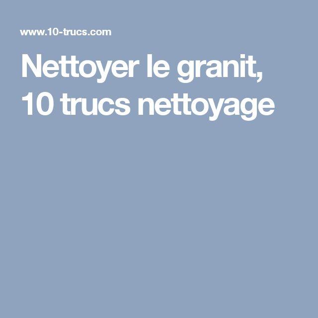 Nettoyer le granit, 10 trucs nettoyage