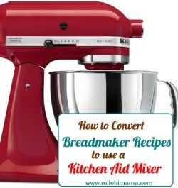 Convert bread machine recipes for a KitchenAid mixer the easy way
