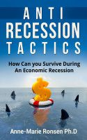Anti Recession Tactics: How Can You Survive During an Economic Recession, an ebook by Anne-Marie Ronsen at Smashwords