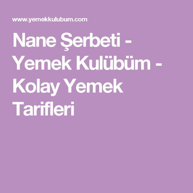 Nane Şerbeti - Yemek Kulübüm - Kolay Yemek Tarifleri