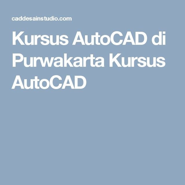 Kursus AutoCAD di Purwakarta Kursus AutoCAD