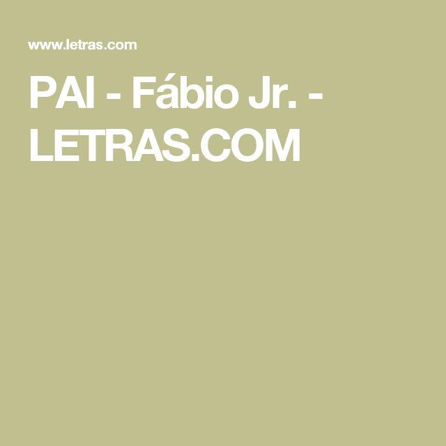 PAI - Fábio Jr. - LETRAS.COM