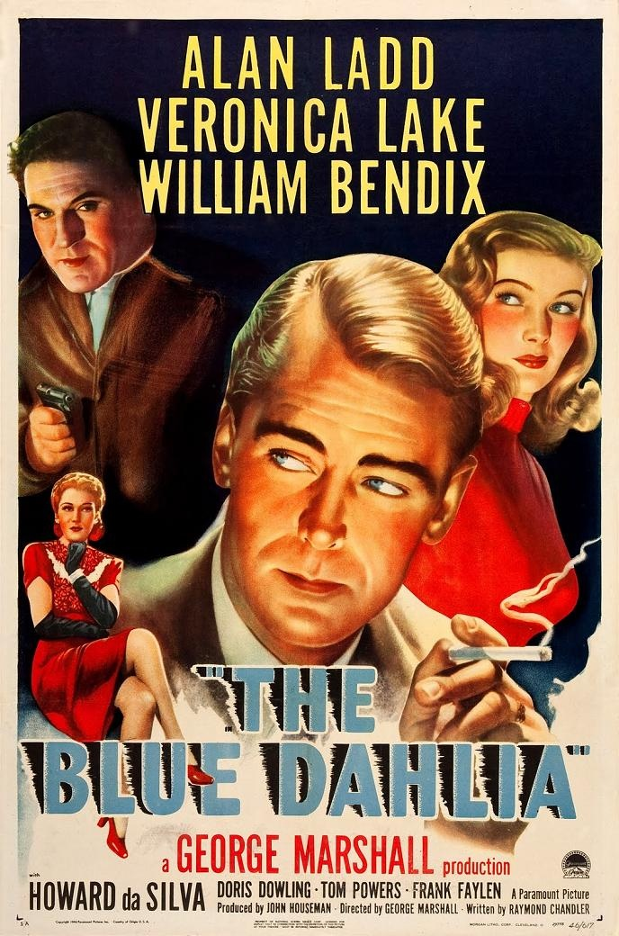 THE BLUE DAHLIA (1946) - Alan Ladd - Veronica Lake - William Bendix - Howard da Silva - Doris Dowling - Tom Powers – Hugh Beaumont – Howard Freeman – Don Costello - Will Wright - Frank Faylen – Walter Sande – Anthony Caruso (uncredited) – James Millican (uncredited) – Noel Neill (uncredited) - Written by Raymond Chandler – Music by Victor Young - Produced by John Houseman - Directed by George Marshall - Paramount - Movie Poster.