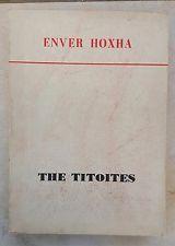 "ALBANIA "" THE TITOITES "", ENVER HOXHA, HISTORICAL NOTES, TIRANA, 1982"