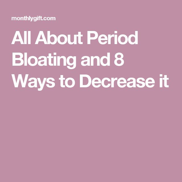 All About Period Bloating and 8 Ways to Decrease it