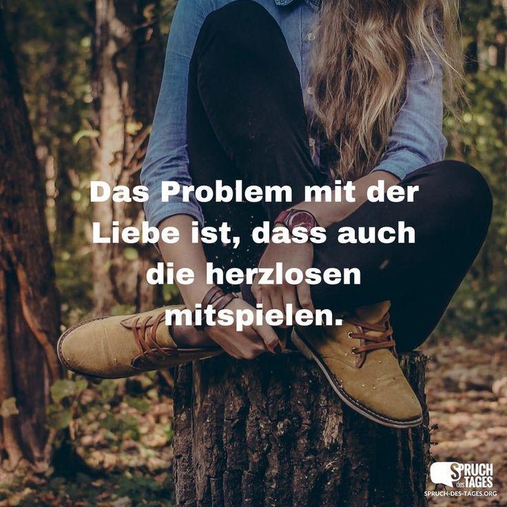 Das Problem mit der Liebe ist, dass auch die herzlosen mitspielen.