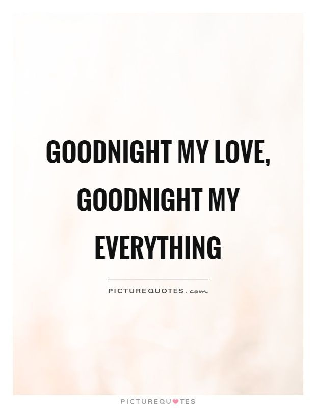 Goodnight My Love Quotes Pinterest Love Quotes Pinterest Good Night Quotes Love Me Quotes