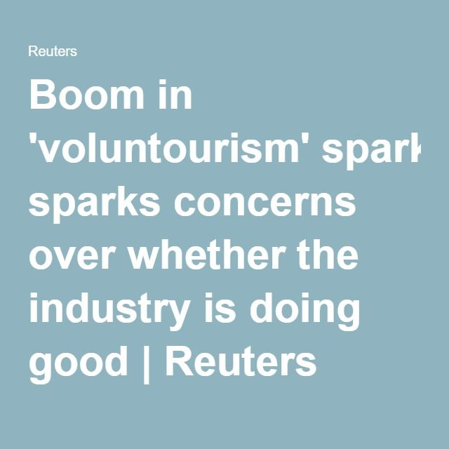 Boom in 'voluntourism' sparks concerns over whether the industry is doing good | Reuters