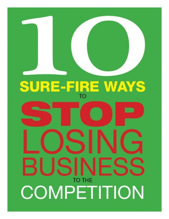 10 Sure-Fire Ways to Stop Losing Business to the Competition