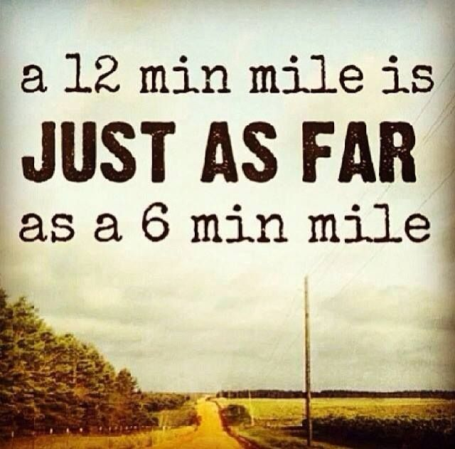 A run is a run, whether it takes you 12 minutes or 6. Motivation, inspiration, quotes, fitness, lifestyle