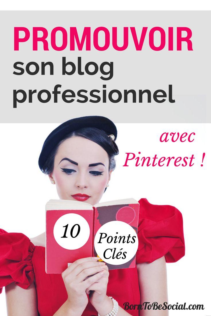 10 Points clés pour promouvoir son blog professionnel sur Pinterest | via #BornToBeSocial                                                                                                                                                                                 Plus