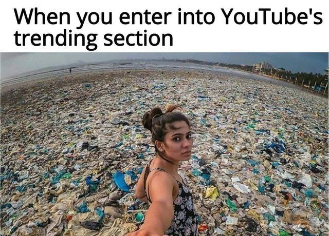 When You Enter Into Youtube S Trending Section Most Hilarious Memes Funny Pictures Really Funny Memes