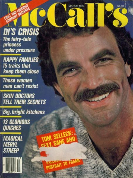 My mom LOVED Tom Selleck and McCalls... lol